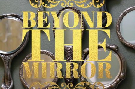 *Beyond the Mirror