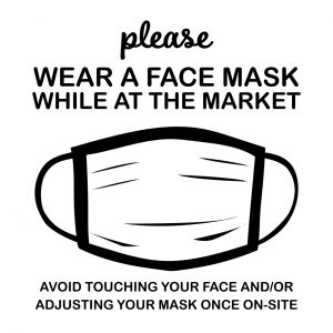 A picture of a face mask with the words wear a face mask while at the market. Avoid touching your face and or adjusting your mask once on-site.